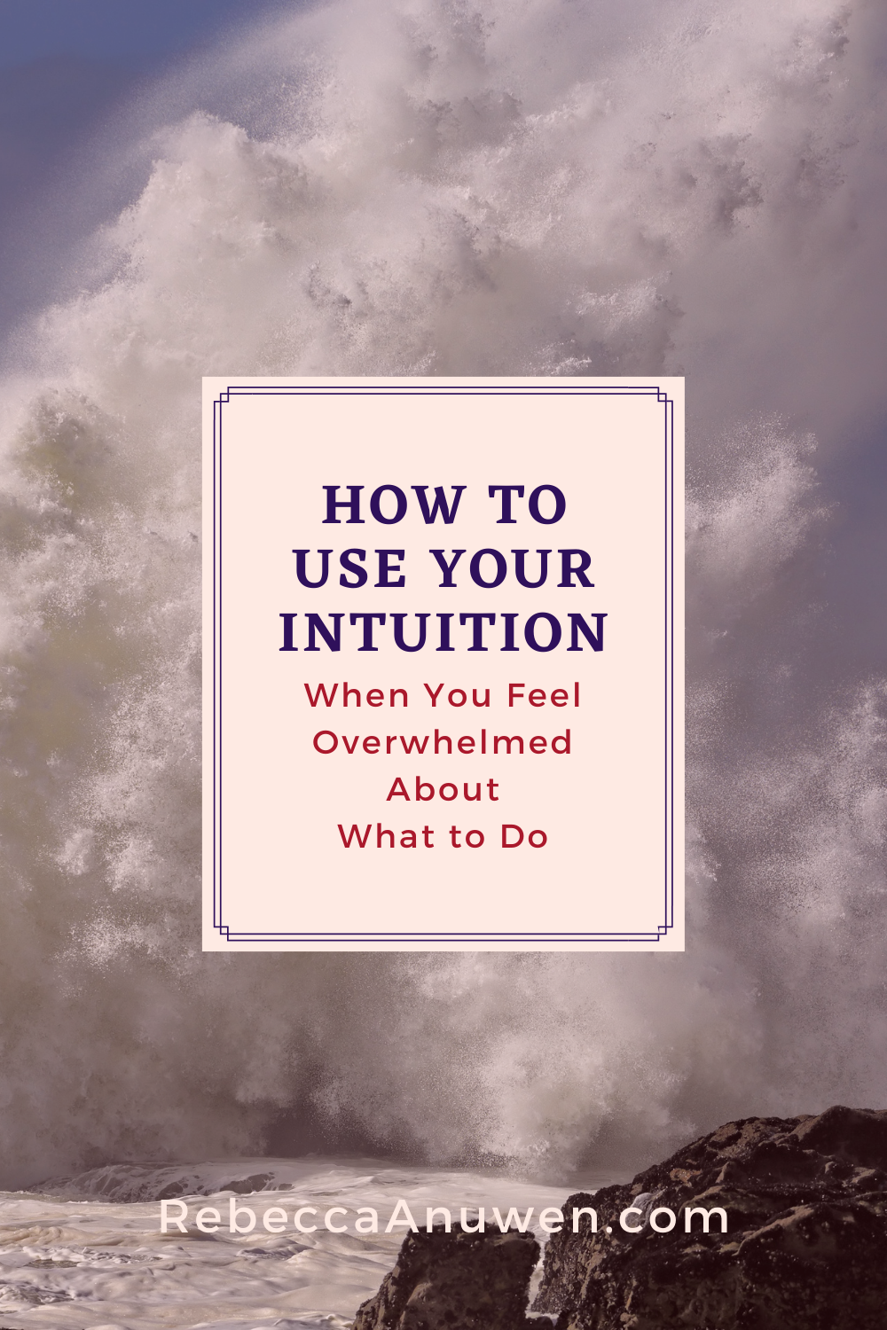How to use your intuition when you feel overwhelmed about what to do