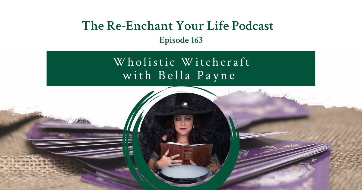 wholistic witchcraft with Bella Payne