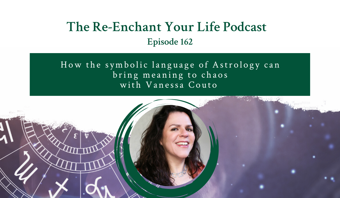 How The Symbolic Language of Astrology Can Bring Meaning to Chaos with Vanessa Couto