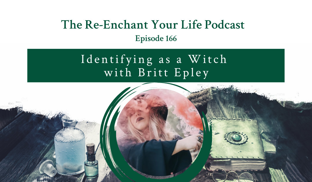 Identifying as a Witch with Britt Epley