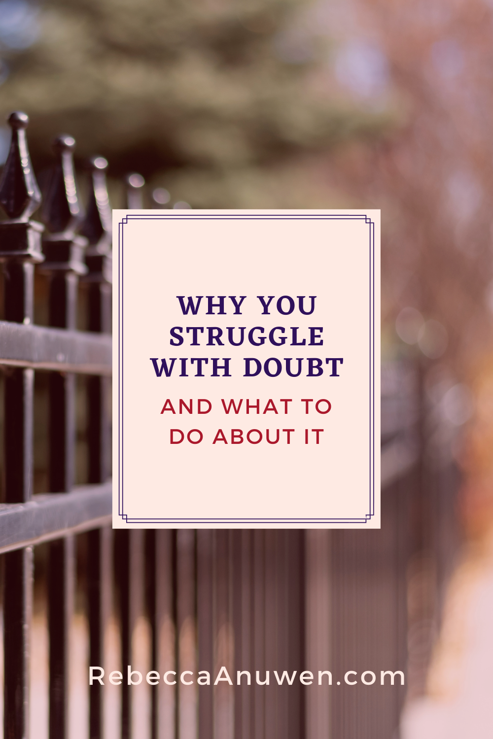 19 Why You Struggle with Doubt pinterest